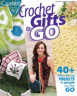 Crochet Gifts to Go - Spring 2013