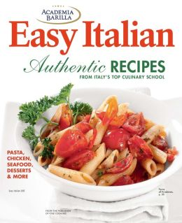 Fine Cooking's Easy Italian Authentic Recipes 2013
