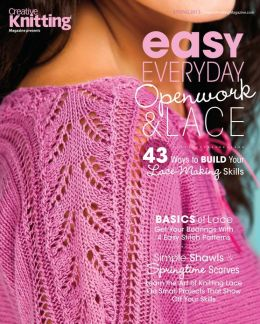 Creative Knitting's Easy, Everyday Openwork and Lace - Spring 2013