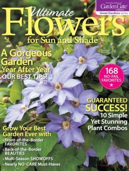 Garden Gate's Ultimate Flowers for Sun and Shade 2013