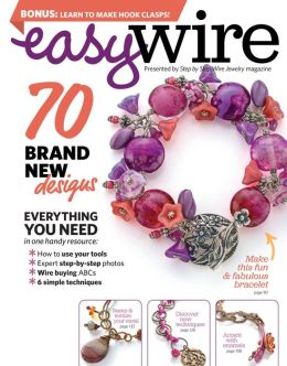 Step by Step Wire Jewelry's Easy Wire 2013