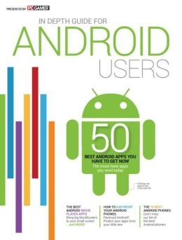 PC Gamer Presents in Depth Guide for Android Users 2013