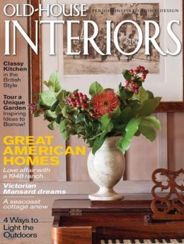 Old-House Interiors - July/August 2013