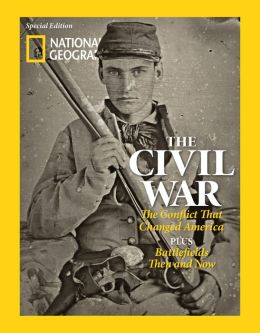 National Geographic's The Civil War: The Conflict that Changed America