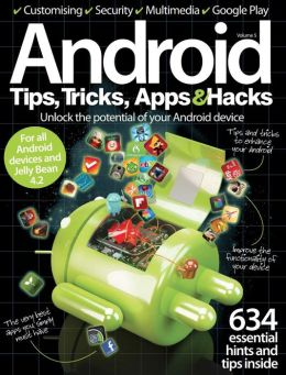 Android Tips, Tricks, Apps and Hacks Volume 5