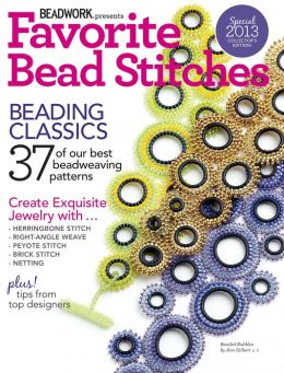 Beadwork's Favorite Bead Stitches 2013