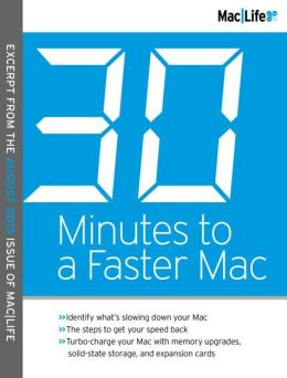 MacLife - 30 Minutes to a Faster Mac 2013