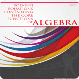 Solving Equations Containing the Core Functions of Algebra