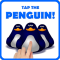 Tap the penguin!