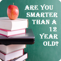 Are you smarter than a 12 year old?