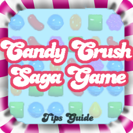 Guide: Candy Crush Saga Game