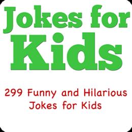 Jokes For Kids - 299 Funny Jokes For Kids