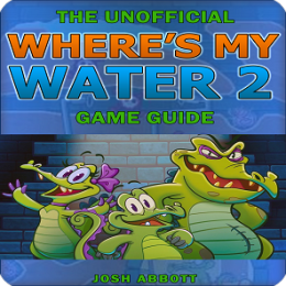 Guide to Wheres My Water? 2