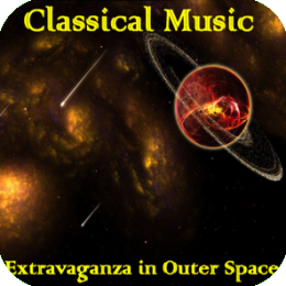 Music Album - Classical Music Extravaganza in Outer Space (Full Classical Music Album)