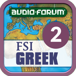 FSI: Greek Basic Course Vol. 2 (Level 2) - by Audio-Forum / Foreign Service Institute
