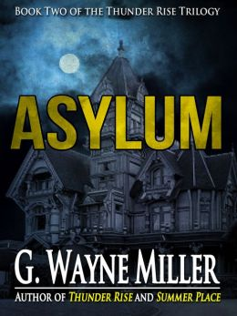 Asylum - Book II of the Thunder Rise Trilogy