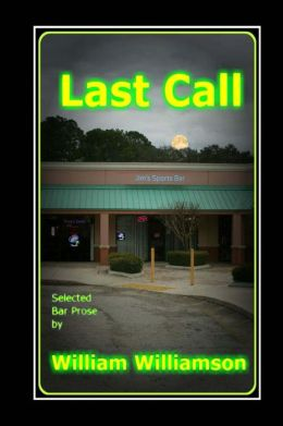 Last Call, Selected Bar Prose