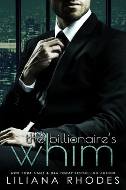 The Billionaire's Whim (His Every Whim Boxed Set, The Complete Series)