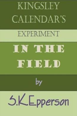 Kingsley Calendar's Experiment in the Field