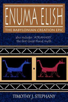 Enuma Elish: The Babylonian Creation Epic