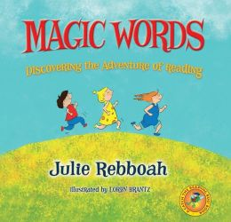 Magic Words; Discovering the Adventure of Reading