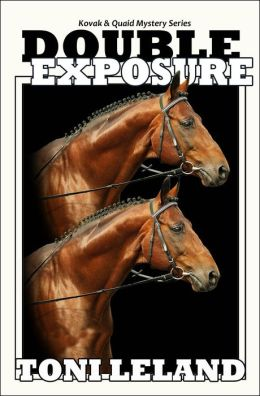 Double Exposure - Kovak & Quaid Horse Mystery Series (a Kovak & Quaid Horse Mystery, #1)