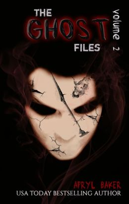 The Ghost Files 2 - Apryl Baker