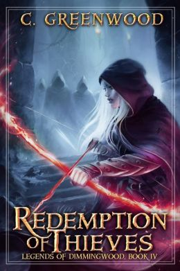 Redemption of Thieves: Legends of Dimmingwood, Book 4