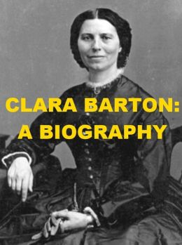 a biography of clarissa harlowe barton Dk biography: clara barton tells the story of the humanitarian born as clarissa harlowe barton in 1821 to strong-willed parents.