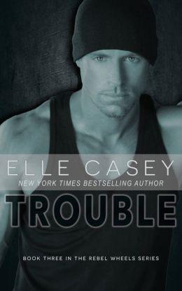 TROUBLE, A New Adult Romance Novel