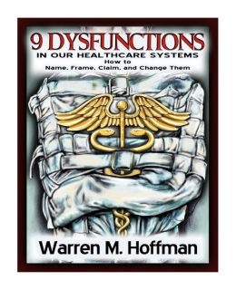 9 Dysfunctions in Our Healthcare Systems