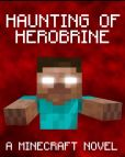 Book Cover Image. Title: Haunting of Herobrine:  A Minecraft Novel, Author: Minecraft Stories