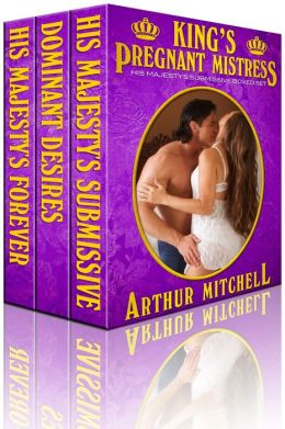 King's Pregnant Mistress: His Majesty's Submissive Boxed Set (BDSM Erotic Romance)