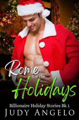 Rome for the Holidays (The BAD BOY BILLIONAIRES Series)