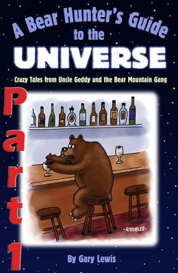 Bear Hunter's Guide to the Universe – Part 1