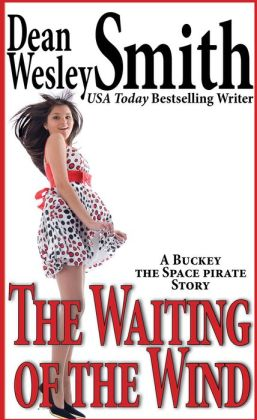 The Waiting of the Wind: A Buckey the Space Pirate Story