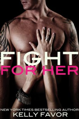 Fight For Her (Fight For Her, Book 1)