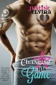 Book Cover Image. Title: Changing His Game, Author: Justine Elvira