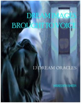 Dream Images Brought To Voice: 13 Dream Oracles