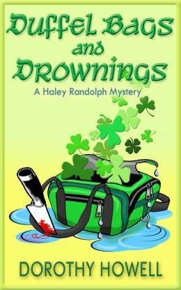 Duffel Bags and Drownings (A Haley Randolph Mystery)