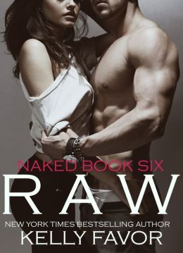 RAW (Naked, Book 6)