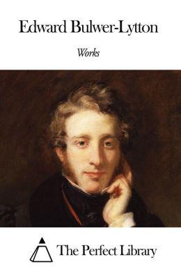 Works of Edward Bulwer-Lytton