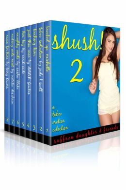 Shush! 2 (A Taboo Erotica Collection)