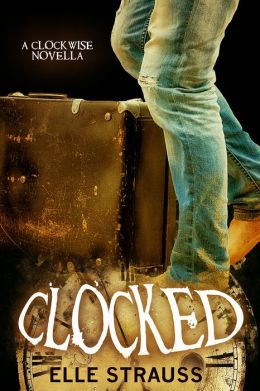 Clocked (companion novella - The Clockwise Series #4)
