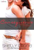 Book Cover Image. Title: Consequence, A Significance Series Novella, Author: Shelly Crane