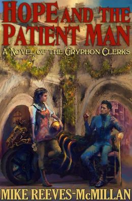 Hope and the Patient Man (The Gryphon Clerks, #3)