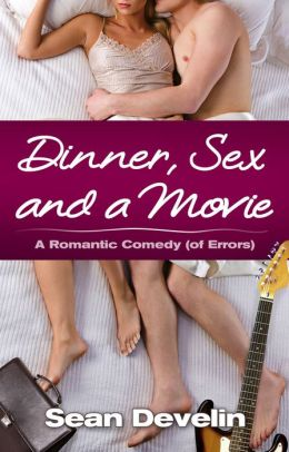 Dinner, Sex And A Movie