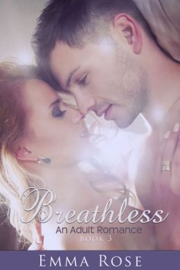 Breathless, Book #3 (An Adult Romance)