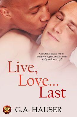 Live, Love...Last