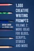 Book Cover Image. Title: 1,000 Creative Writing Prompts, Volume 2, Author: Bryan Cohen